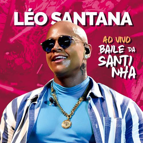 Léo Santana - Baile da Santinha - Fortaleza - CE - Dezembro - 2019