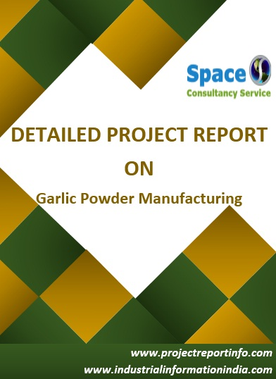 Project Report on Garlic Powder Manufacturing