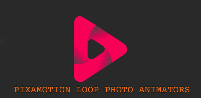 تحميل تطبيق PixaMotion Loop Photo Animator للاندرويد اخر اصدار