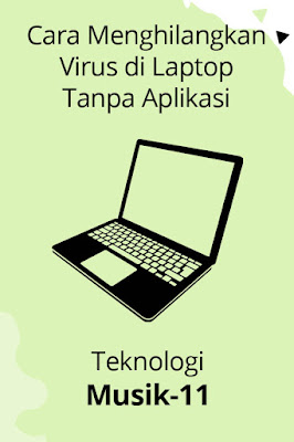 cara menghilangkan virus di laptop tanpa aplikasi