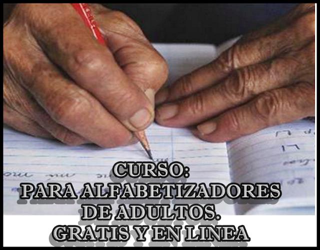 CURSO: ALFABETIZACIÓN DE ADULTOS. GRATIS Y EN LINEA