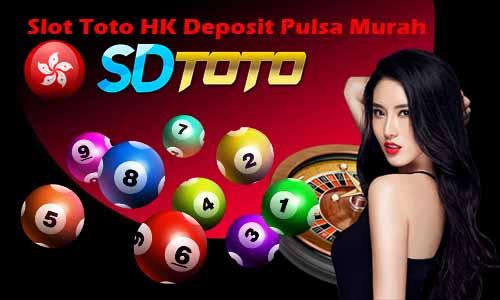 Slot Toto HK Deposit Pulsa Murah