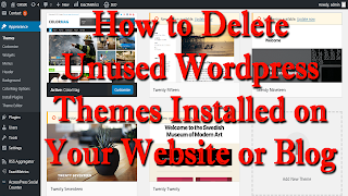 How to Delete Unused Wordpress Themes Installed on Your Website or Blog