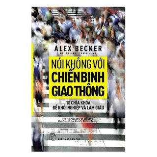 Nói Không Với Chiến Binh Giao Thông - Mười Chìa Khóa Để Khởi Nghiệp Và Làm Giàu ebook PDF EPUB AWZ3 PRC MOBI
