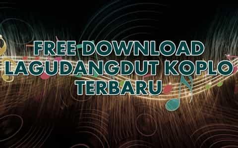 free download kumpulan lagu dangdut koplo mp3 terbaru