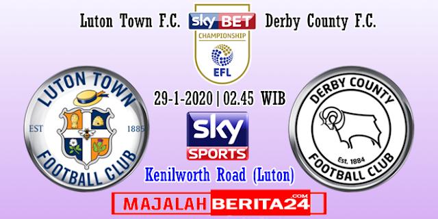 Prediksi Luton Town vs Derby County — 29 Januari 2020