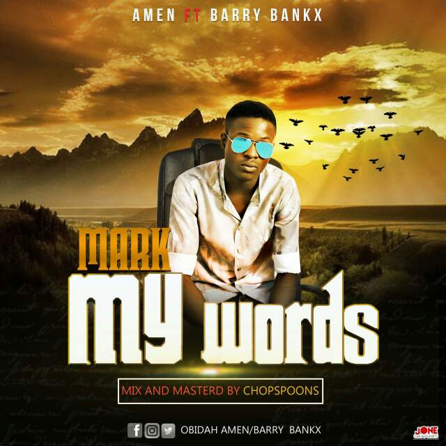 MUSIC: AMEN ft BARRY BANKX- MARK MY WORDS (PROD. CHOPSPOONS)