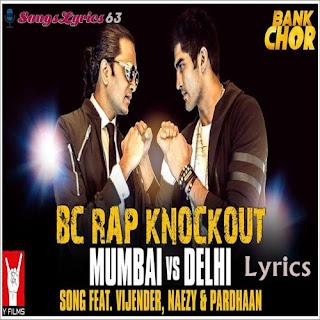 Bc Rap Knockout Mumbai Vs Delhi Lyrics Bank Chor [2017]