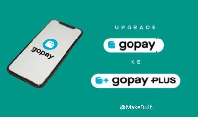 Cara Upgrade Akun ke GoPay Plus Tanpa Ribet