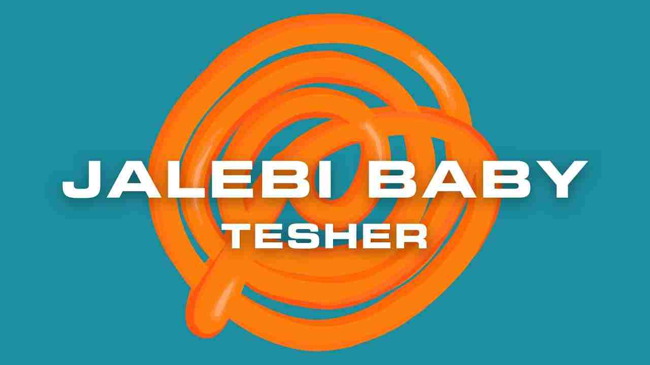 Jalebi baby lyrics Tesher English Song