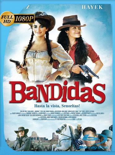 Bandidas (2006) HD 1080p Latino Dual [GoogleDrive] TeslavoHD