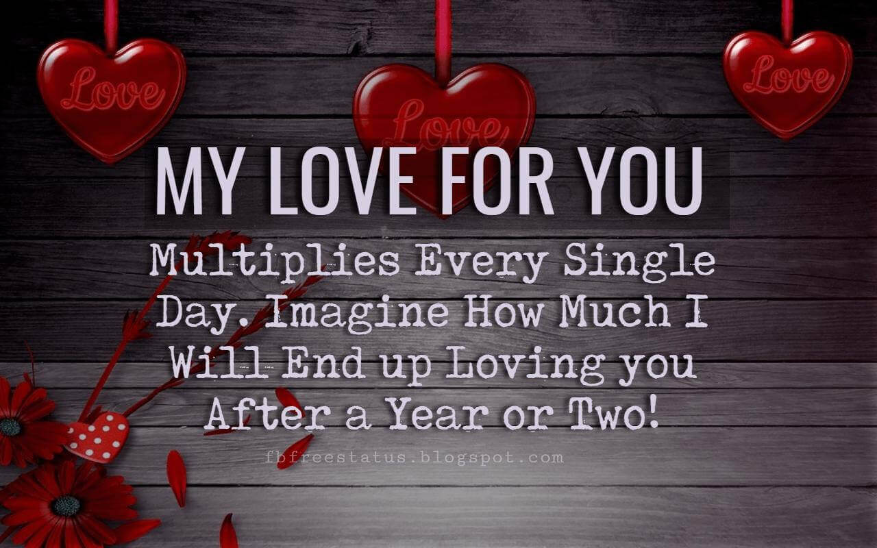 I Love You Text Messages, My love for you multiplies every single day. Imagine how much I will end up loving you after a year or two!