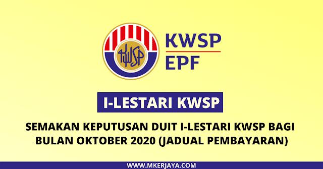 Semakan Tarikh Pembayaran Semakan Keputusan I Lestari Kwsp Oktober 2020 Malaysia Kerjaya
