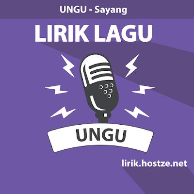 Lirik Lagu Sayang - Ungu - Lirik lagu indonesia