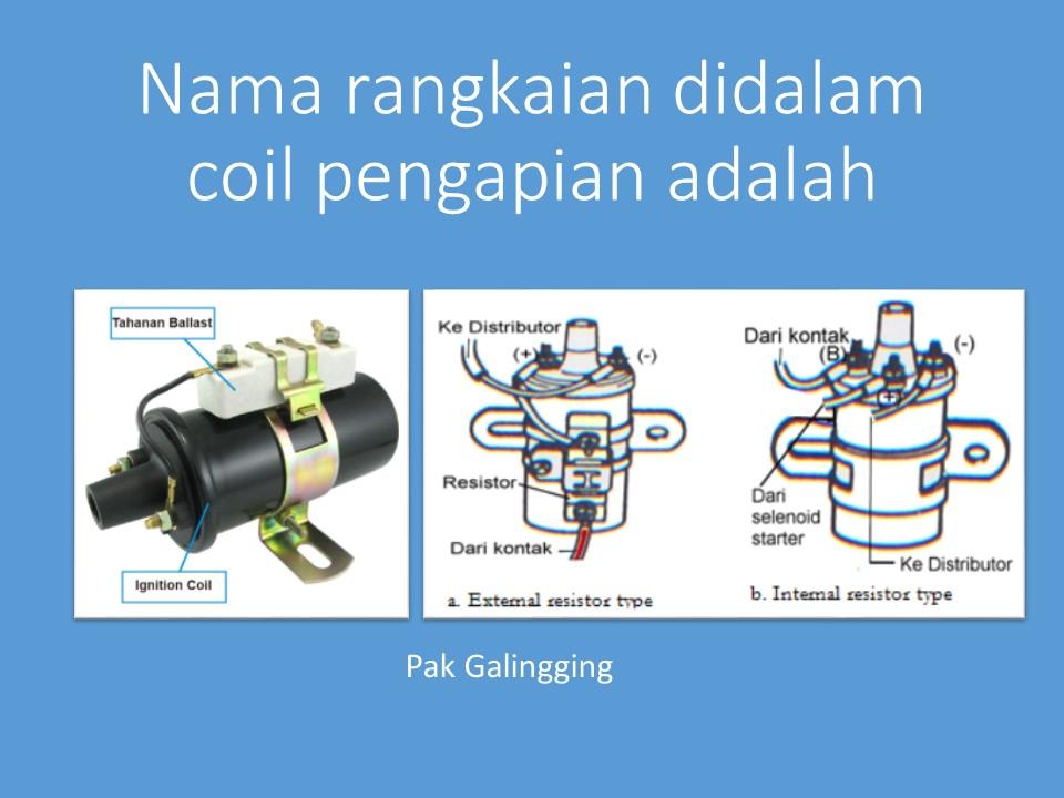 Nama rangkaian didalam coil pengapian adalah