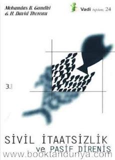 Henry David Thoreau - Mahatma Gandhi - Sivil İtaatsizlik ve Pasif Direniş