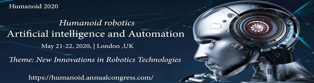 Humanoid Robotics,Artificial intelligence and Automation March 21-22,2020 Tokyo ,Japan
