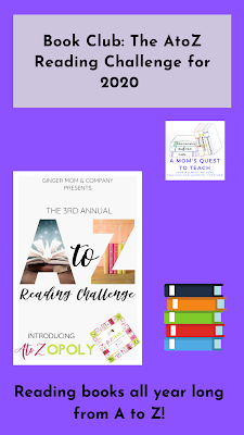 A Mom's Quest to Teach: Book Club: The AtoZ Reading Challenge for 2020; Reading books all year long from A to Z!; logo for A Mom's Quest to Teach; logo for A to Zopoloy; clipart of books