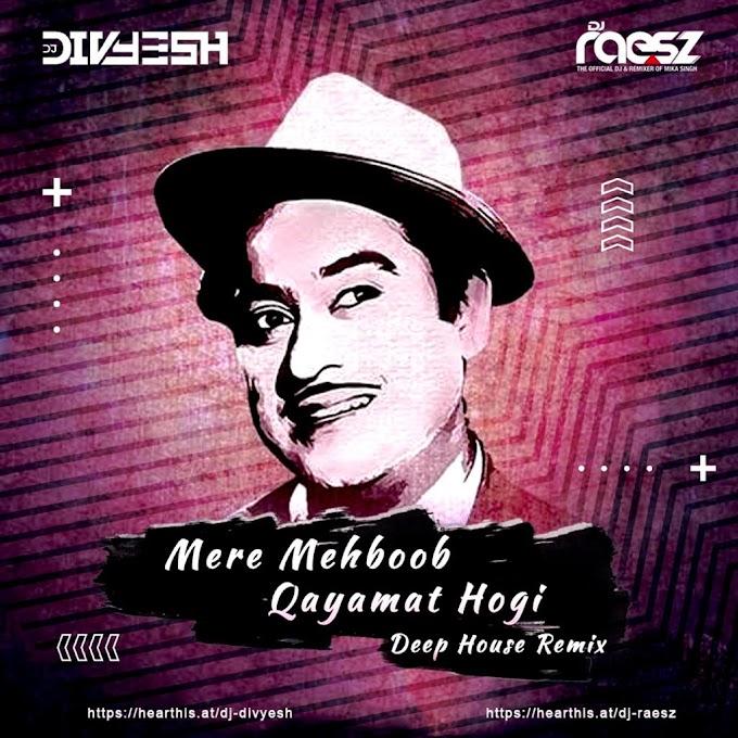 Mere Meboob Qayamat hogi - Deep House Remix - Dj Divyesh X Dj Rasesz
