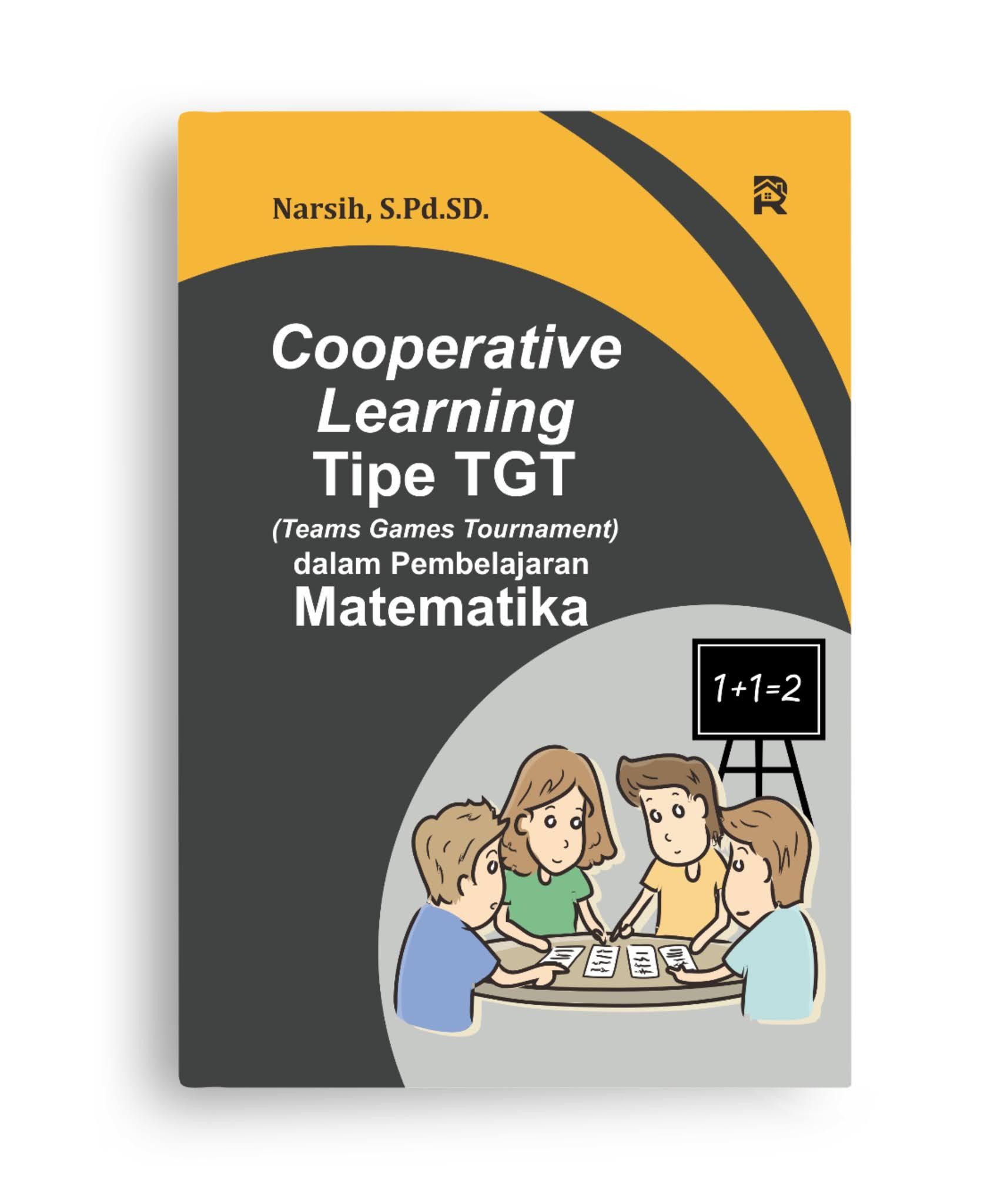 Cooperative Learning Tipe TGT (Teams Games Tournament) dalam Pembelajaran Matematika