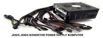 Jenis-Jenis Konektor Power Supply Komputer (PSU)