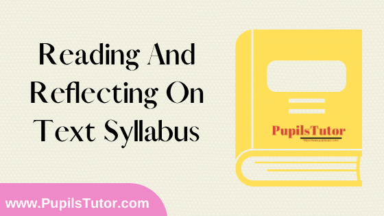 Reading and Reflecting on Text Syllabus, Course Content, Unit Wise Topics And Suggested Books For B.Ed 1st And 2nd Year And All The 4 Semesters In English Free Download PDF
