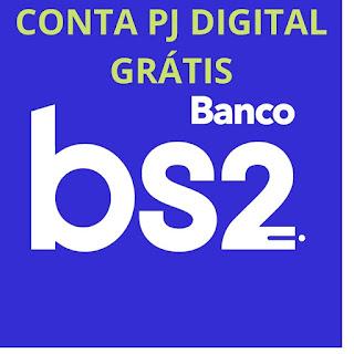 Abertura de Conta PJ Gratuita (grátis) - Sem Taxa, Sem Mensalidade, Sem Burocracia BS2