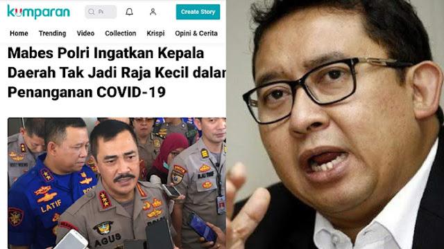 Tuding Kepala Daerah Jadi Raja Kecil dalam Tangani Coroni, Fadli Zon: Mabes Polri Jangan Berpolitik