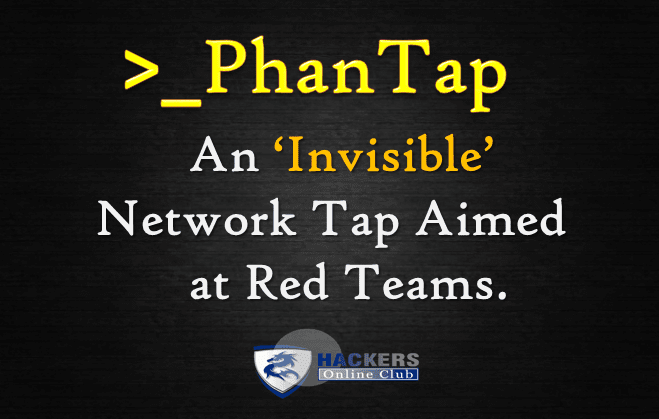 Phantom Tap (PhanTap) - An 'Invisible' Network Tap - Hacking
