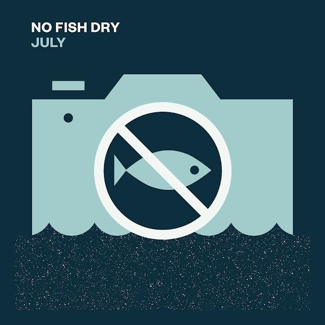 KEEP FISH WET - NO FISH DRY JULY