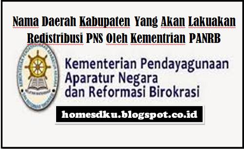 Nama Daerah Kabupaten Yang Akan Lakuakan Redistribusi PNS Oleh Kementrian PANRB