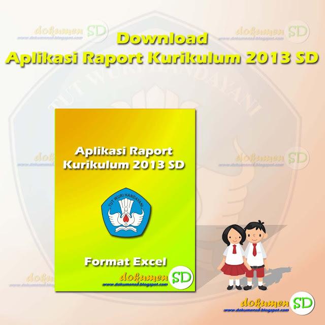 Download Kumpulan Aplikasi Raport Kurikulum 2013 SD Format Excel Kelas 1 Kelas 2 Kelas 4 Kelas 5 Gratis
