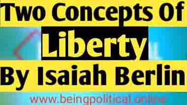 Isaiah Berlin Two Concepts of Liberty Summary