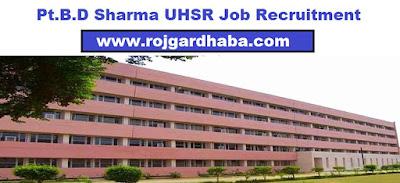 Pt.B.D Sharma UHSR Job
