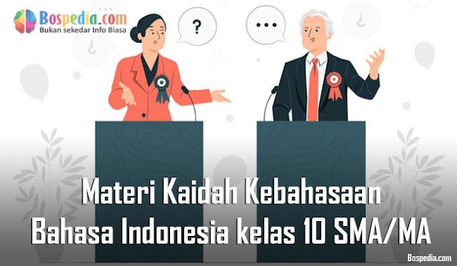 Materi Kaidah Kebahasaan Mapel Bahasa Indonesia kelas 10 SMA/MA