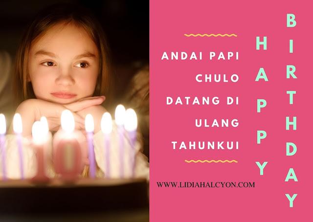 Andai Papi Chulo Datang Di Ulang Tahunku
