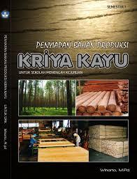 Download Buku Materi Penyiapan Bahan Produksi Kriya Kayu Semester 1 Kelas 10 Kurikulum 2013 Rev Terbaru - Cerpen45