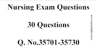 Nursing Exam Questions-30 Nos- 35701-35730