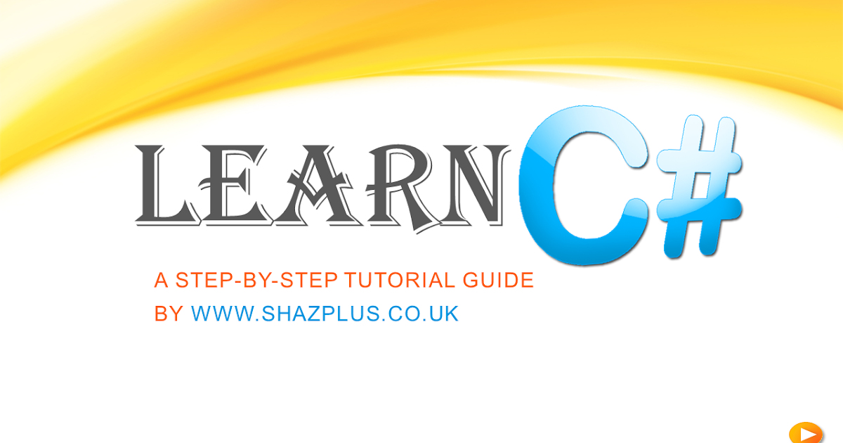 Learn C# Tutorials : Learn CSharp Step by Step