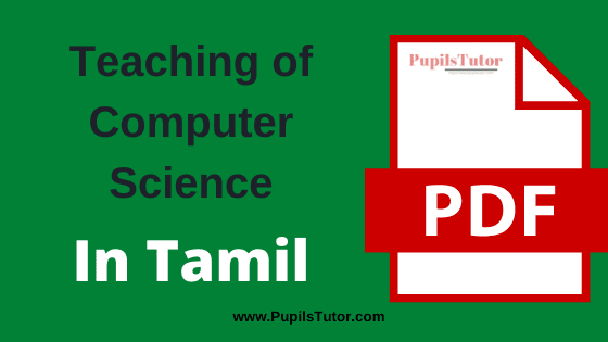 [Pedagogy of Computer Science] Teaching of Computer Science PDF Book, Notes and Study Material in Tamil Medium Download Free for B.Ed 1st and 2nd Year