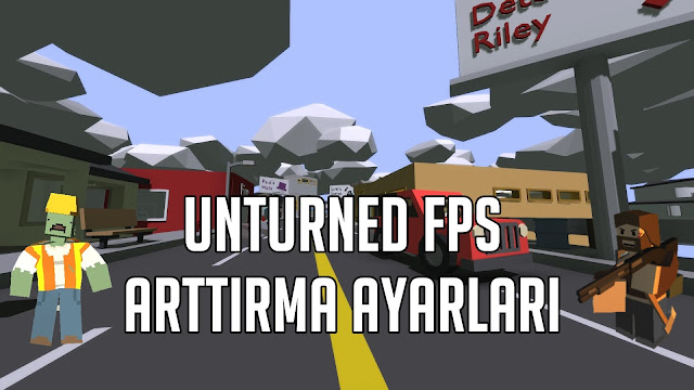 Unturned En İyi FPS Arttirma Ayar
