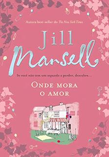 Onde mora o amor da autora Jill Mansell blog Apaixonada por Romances Lu Zuanon