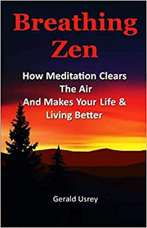Breathing Zen: How Meditation Clears The Air and Makes Your Life & Living Better paperback book promotion Gerald Usrey