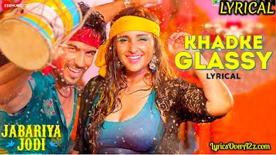 Khadke Glassy - Jabariya Jodi | Yo Yo Honey Singh