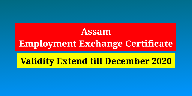 Assam - Employment Exchange Certificate Validity and Renew