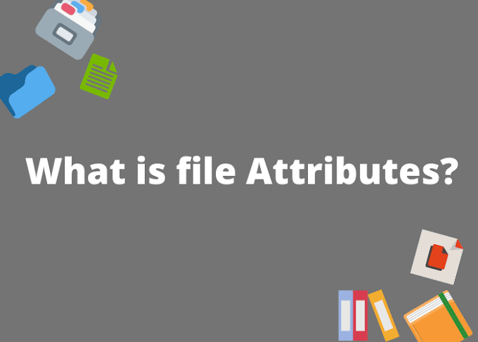 What is file Attributes?