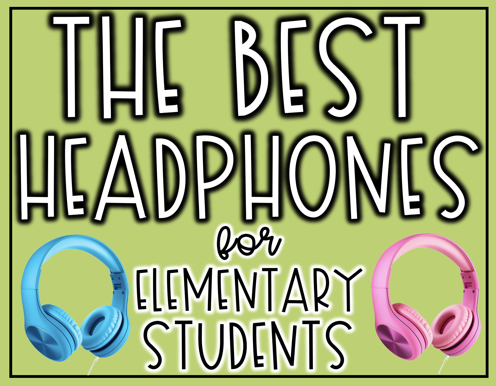 The Best Headphones for Elementary Students and Kids