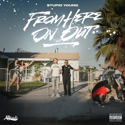 $tupid Young - From Here On Out (2020) - Album Download, Itunes Cover, Official Cover, Album CD Cover Art, Tracklist, 320KBPS, Zip album