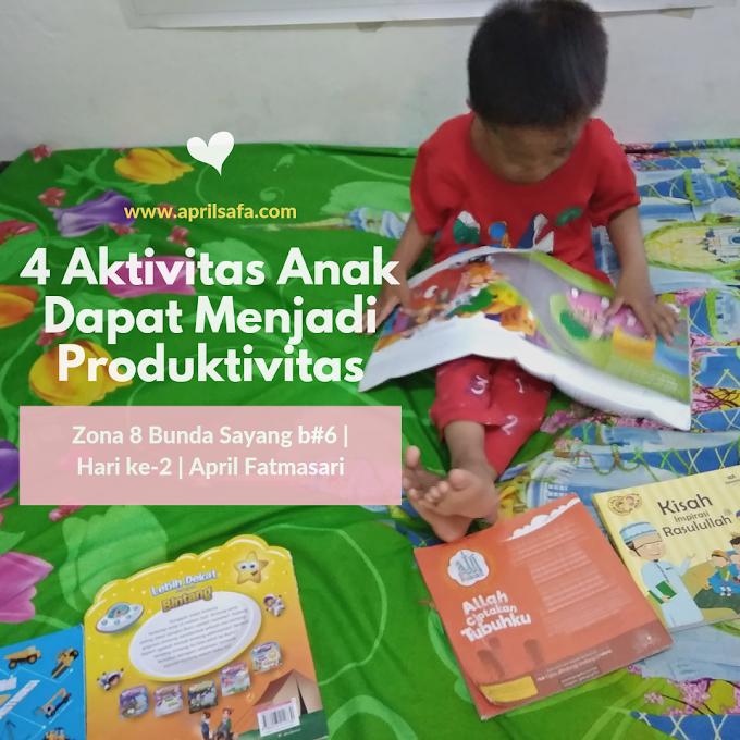 4 Hal Aktivitas Anak Dapat Menjadi Produktivitas