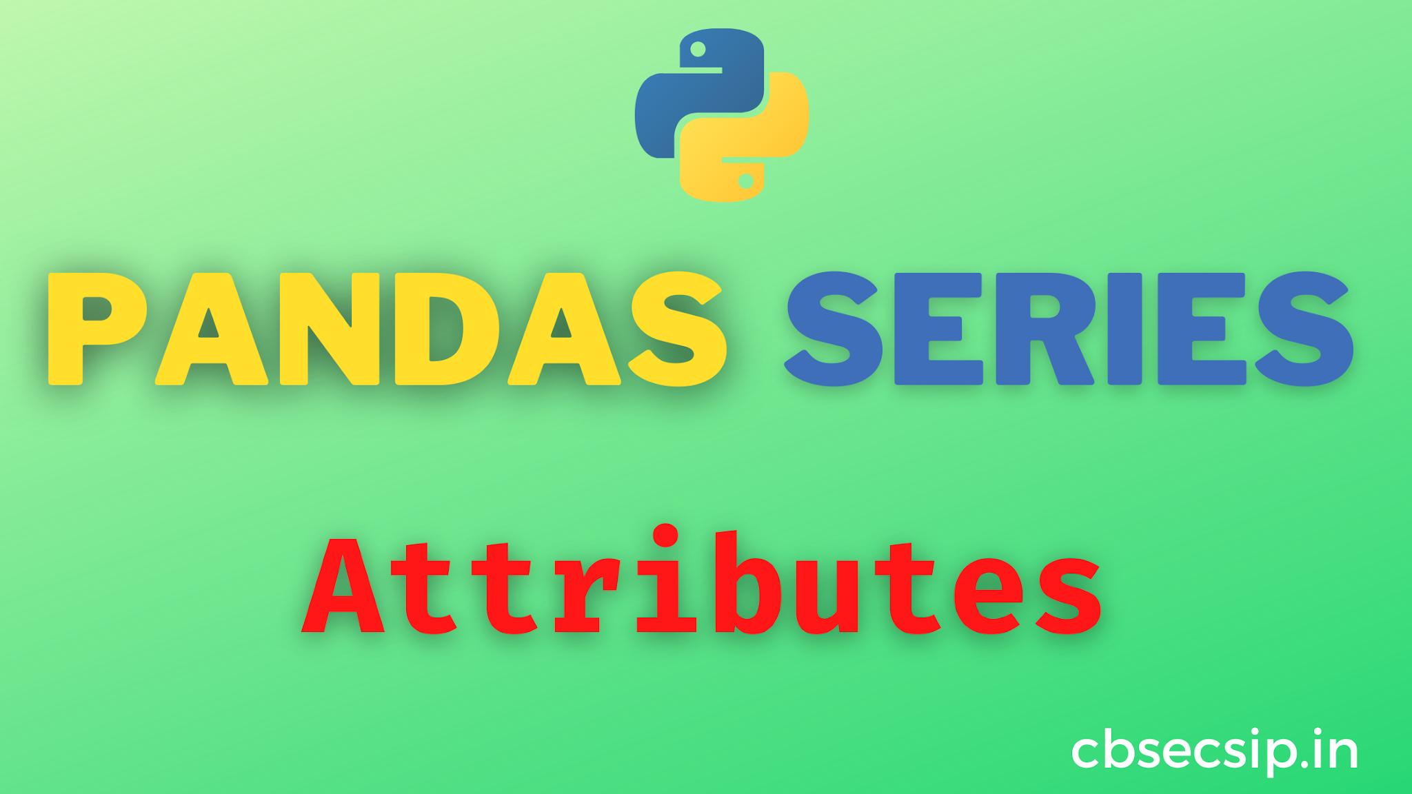 Python Pandas - Series Attribute